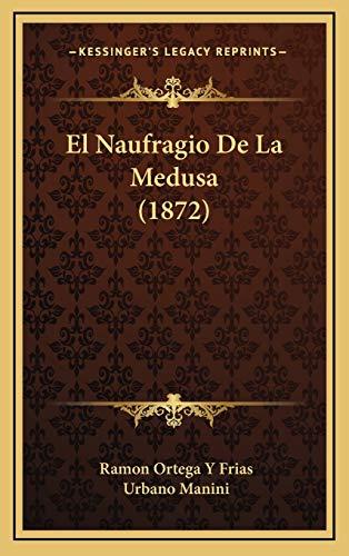 9781167858628: El Naufragio de La Medusa (1872)