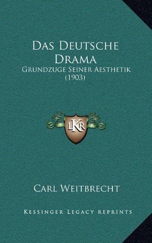 9781167859496: Das Deutsche Drama: Grundzuge Seiner Aesthetik (1903) (German Edition)