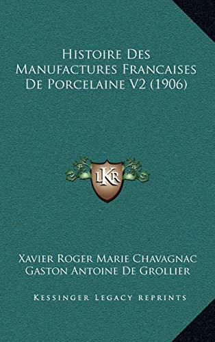 9781167859793: Histoire Des Manufactures Francaises de Porcelaine V2 (1906)