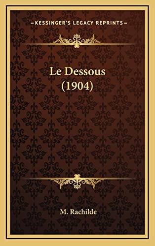 9781167862052: Le Dessous (1904) (French Edition)