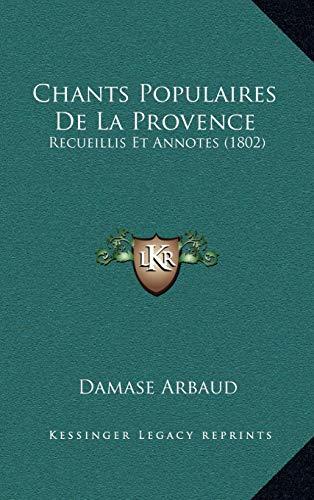 9781167863486: Chants Populaires de La Provence: Recueillis Et Annotes (1802)