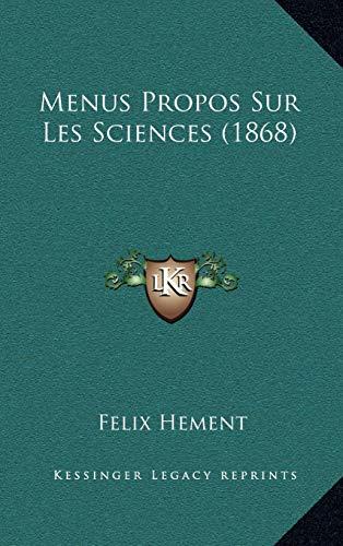 9781167864186: Menus Propos Sur Les Sciences (1868) (French Edition)