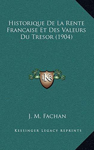 9781167865930: Historique De La Rente Francaise Et Des Valeurs Du Tresor (1904) (French Edition)