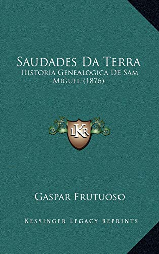 9781167866340: Saudades Da Terra: Historia Genealogica de Sam Miguel (1876) (Portuguese Edition)