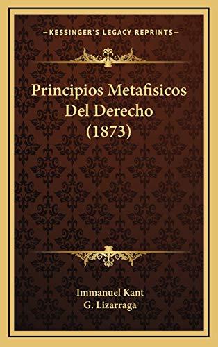 9781167868788: Principios Metafisicos Del Derecho (1873) (Spanish Edition)