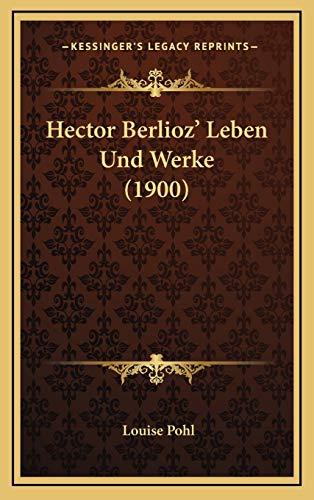 9781167869426: Hector Berlioz' Leben Und Werke (1900) (German Edition)