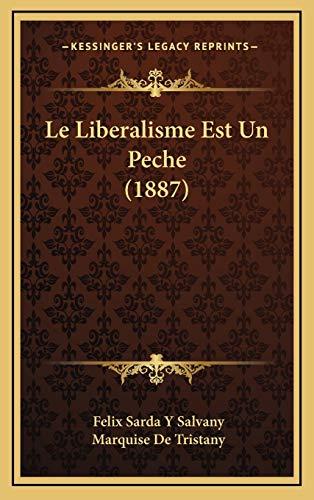 9781167870736: Le Liberalisme Est Un Peche (1887) (French Edition)