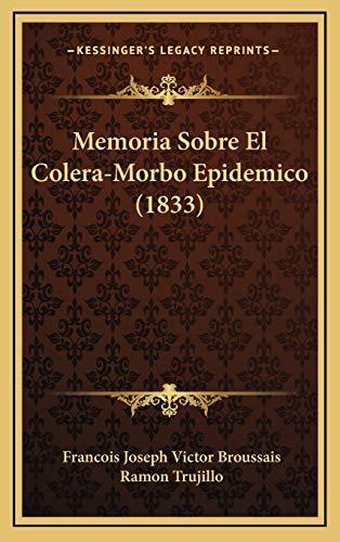 9781167872099: Memoria Sobre El Colera-Morbo Epidemico (1833) (Spanish Edition)