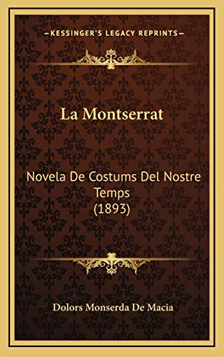 9781167873966: La Montserrat: Novela De Costums Del Nostre Temps (1893) (Spanish Edition)