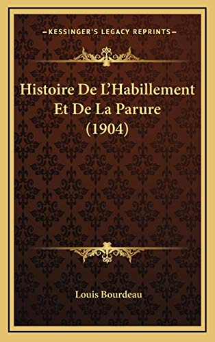 9781167877223: Histoire de L'Habillement Et de La Parure (1904)