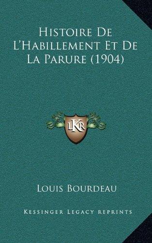 9781167877230: Histoire de L'Habillement Et de La Parure (1904)