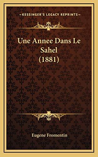 9781167877636: Une Annee Dans Le Sahel (1881)