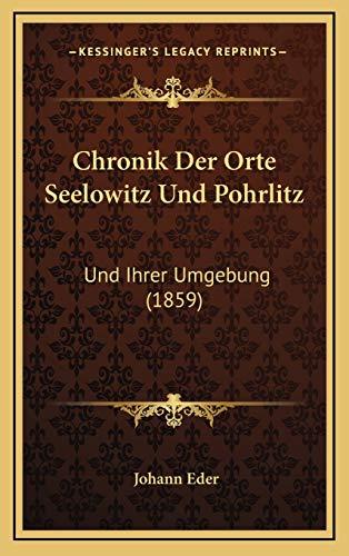 9781167877797: Chronik Der Orte Seelowitz Und Pohrlitz: Und Ihrer Umgebung (1859) (German Edition)