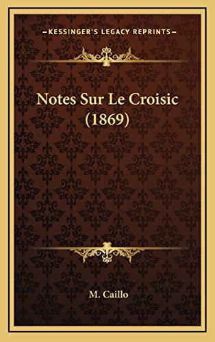 9781167879791: Notes Sur Le Croisic (1869) (French Edition)