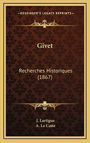 9781167880575: Givet: Recherches Historiques (1867)