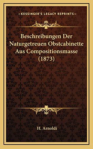 9781167881695: Beschreibungen Der Naturgetreuen Obstcabinette Aus Compositionsmasse (1873)