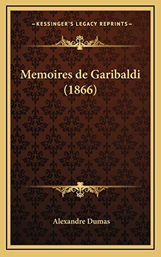9781167884177: Memoires de Garibaldi (1866)