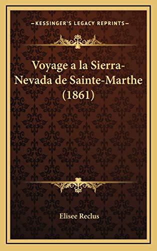9781167884467: Voyage a la Sierra-Nevada de Sainte-Marthe (1861) (French Edition)