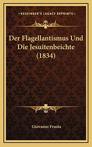 9781167886409: Der Flagellantismus Und Die Jesuitenbeichte (1834) (German Edition)