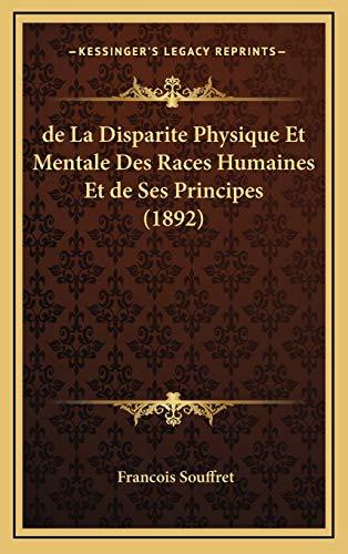 9781167887253: de La Disparite Physique Et Mentale Des Races Humaines Et de Ses Principes (1892) (French Edition)