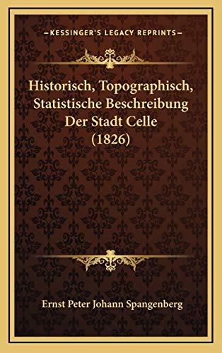 9781167887635: Historisch, Topographisch, Statistische Beschreibung Der Stadt Celle (1826) (German Edition)