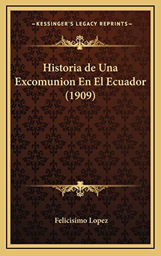 9781167889790: Historia de Una Excomunion En El Ecuador (1909)