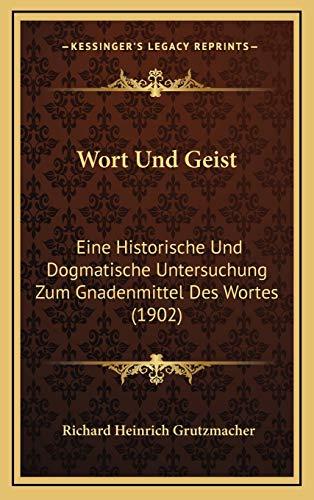9781167890277: Wort Und Geist: Eine Historische Und Dogmatische Untersuchung Zum Gnadenmittel Des Wortes (1902) (German Edition)