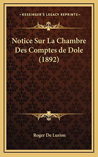 9781167891113: Notice Sur La Chambre Des Comptes de Dole (1892) (French Edition)