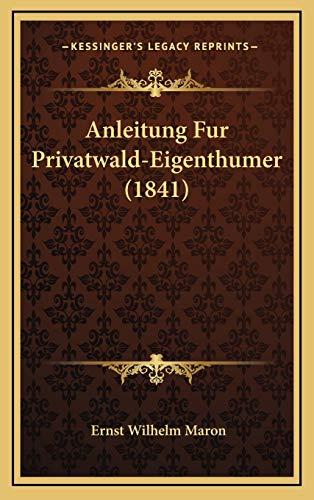 9781167891342: Anleitung Fur Privatwald-Eigenthumer (1841) (German Edition)
