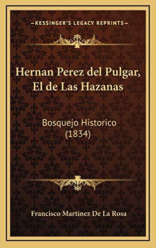 9781167891854: Hernan Perez del Pulgar, El de Las Hazanas: Bosquejo Historico (1834)