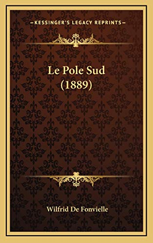 9781167894183: Le Pole Sud (1889) (French Edition)