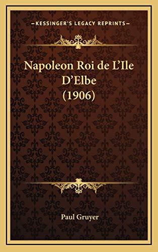 9781167895340: Napoleon Roi de L'Ile D'Elbe (1906) (French Edition)