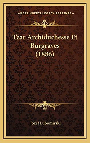 9781167899164: Tzar Archiduchesse Et Burgraves (1886)