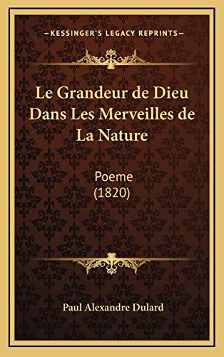 9781167900006: Le Grandeur de Dieu Dans Les Merveilles de La Nature: Poeme (1820) (French Edition)