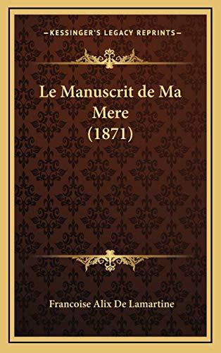 9781167901058: Le Manuscrit de Ma Mere (1871)