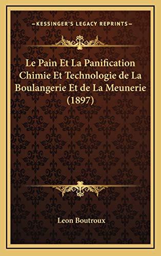 9781167904653: Le Pain Et La Panification Chimie Et Technologie de La Boulangerie Et de La Meunerie (1897)