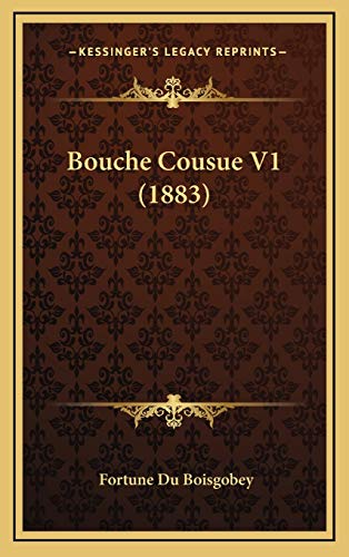 9781167905018: Bouche Cousue V1 (1883) (French Edition)