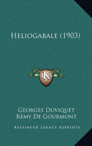 9781167905377: Heliogabale (1903) (French Edition)