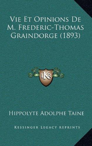 9781167906794: Vie Et Opinions de M. Frederic-Thomas Graindorge (1893)
