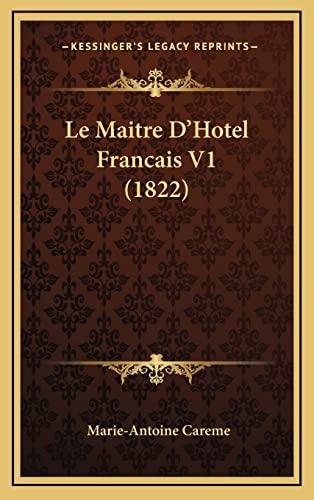 9781167907722: Le Maitre D'Hotel Francais V1 (1822)