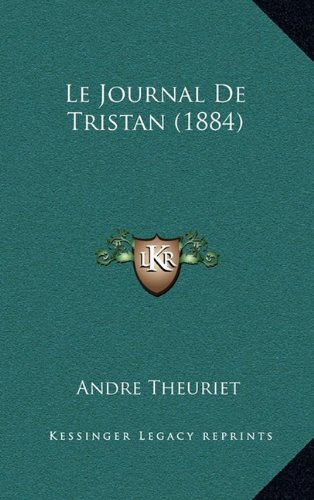 9781167908545: Le Journal de Tristan (1884) (French Edition)