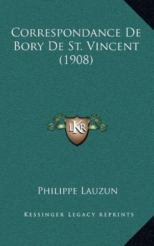9781167908897: Correspondance de Bory de St. Vincent (1908) (French Edition)