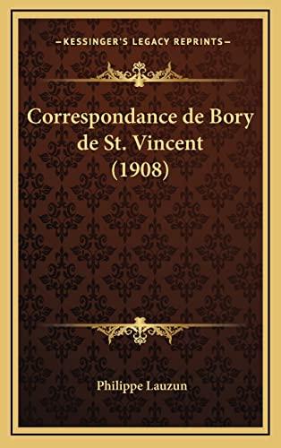 9781167908897: Correspondance de Bory de St. Vincent (1908)