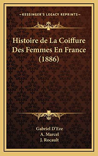 9781167911293: Histoire de La Coiffure Des Femmes En France (1886)
