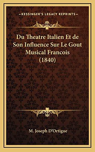 9781167913877: Du Theatre Italien Et de Son Influence Sur Le Gout Musical Francois (1840) (French Edition)