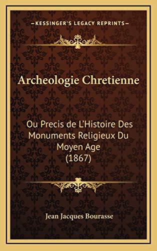 9781167919633: Archeologie Chretienne: Ou Precis de L'Histoire Des Monuments Religieux Du Moyen Age (1867)