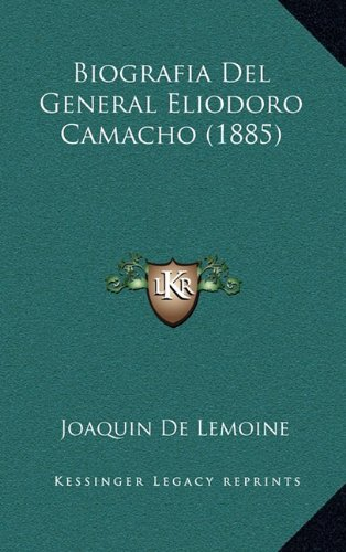 9781167920646: Biografia del General Eliodoro Camacho (1885) (Spanish Edition)