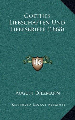 9781167921926: Goethes Liebschaften Und Liebesbriefe (1868) (German Edition)