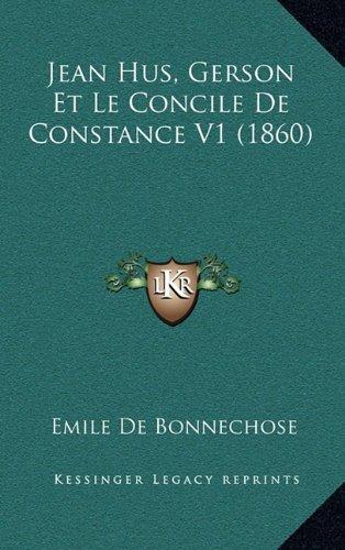 9781167922398: Jean Hus, Gerson Et Le Concile De Constance V1 (1860) (French Edition)