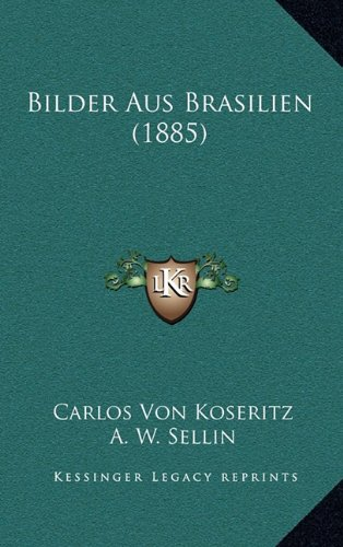 9781167922602: Bilder Aus Brasilien (1885)